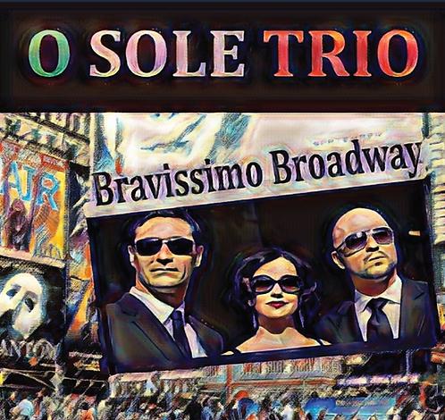 O Sole Trio: Bravissimo Broadway