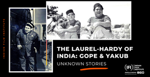 The Laurel-Hardy of India: Gope & Yakub