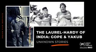 The Laurel-Hardy of India: Gope & Yakub