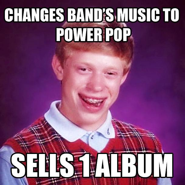 Bad Luck Brian Sells 1 Album Power Pop m