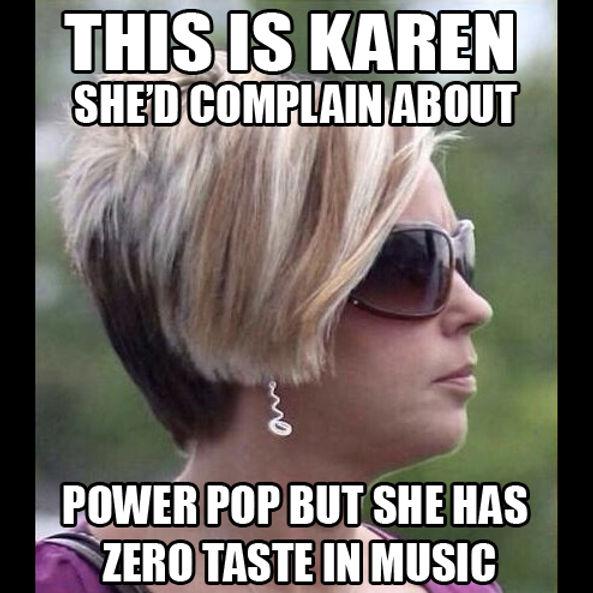Karen Power Pop meme.jpg