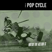 Pop Cycle Where The Action Is Cover.jpg