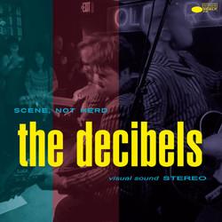Decibels Scene Not Herd