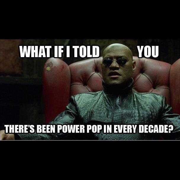 Matrix WIITY Every Decade Power Pop meme