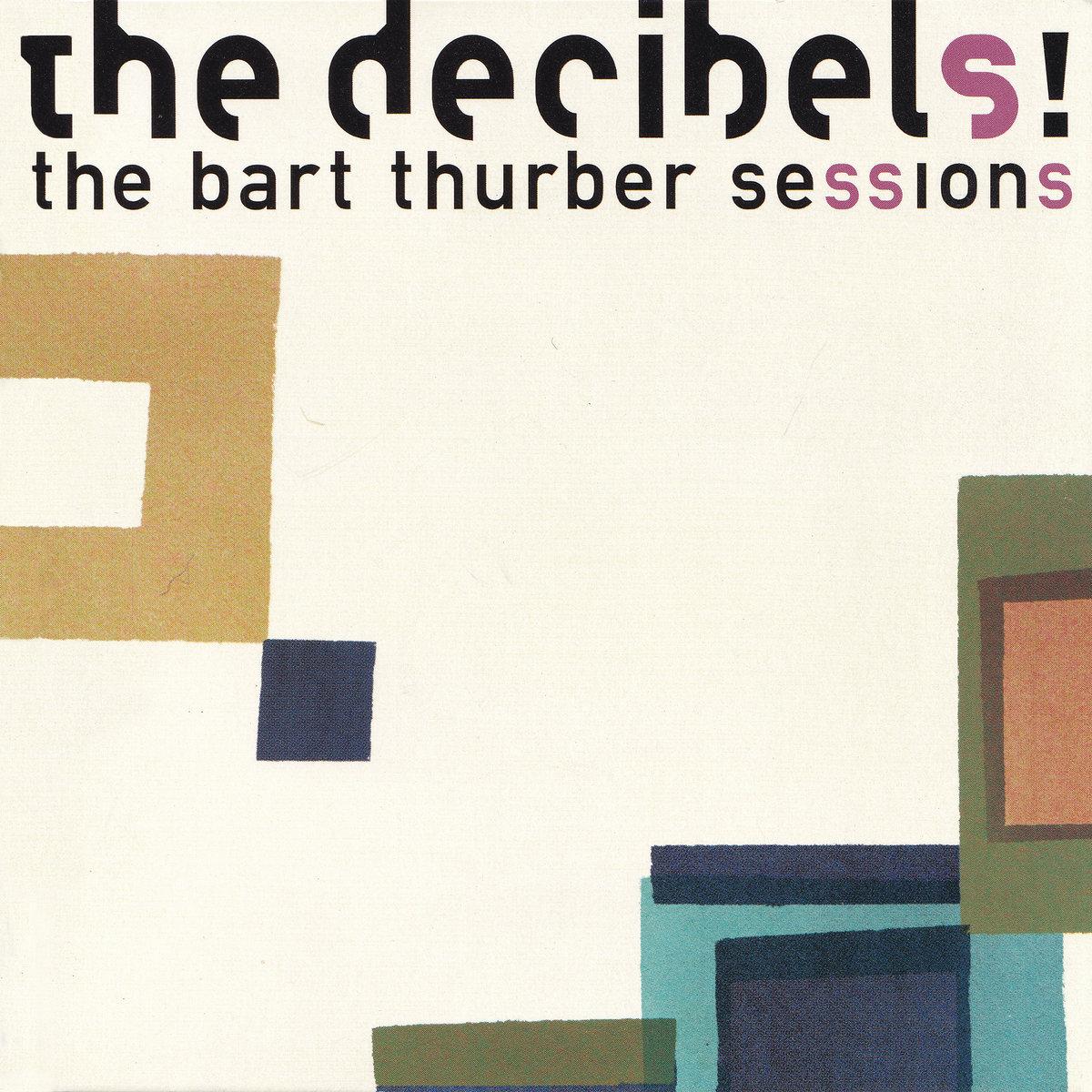 Decibels Bart Thurber Sessions