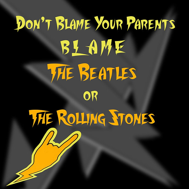Dont blame your parents blame the beatle