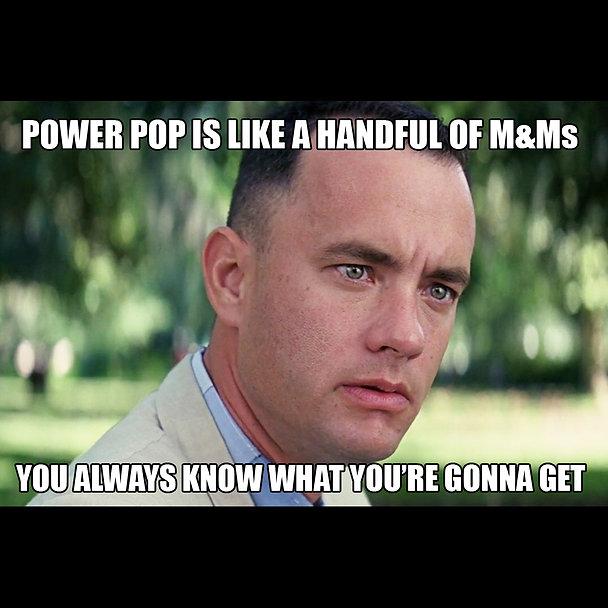 Forrest Gump Power Pop meme square.jpg