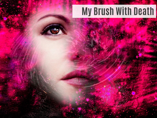 My Brush With Death