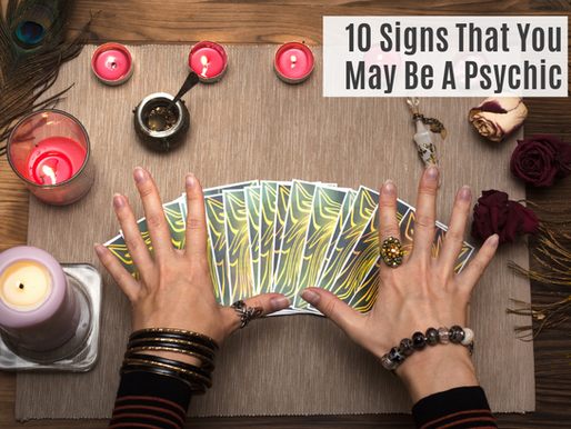 10 SIGNS THAT YOU MAY BE A PSYCHIC