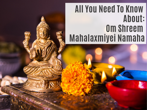 All You Need To Know About: OM SHREEM MAHALAKSHMIYEI NAMAHA