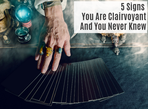 5 SIGNS YOU ARE CLAIRVOYANT AND YOU NEVER KNEW.