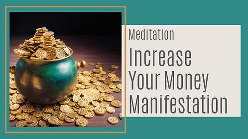 Increasing Your Money Manifestation
