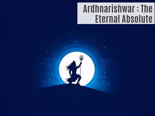 ARDHNARISHWAR: THE ETERNAL ABSOLUTE