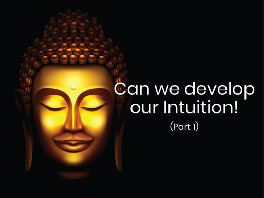Can we develop our Intuition! Part one – taking a step into this world…