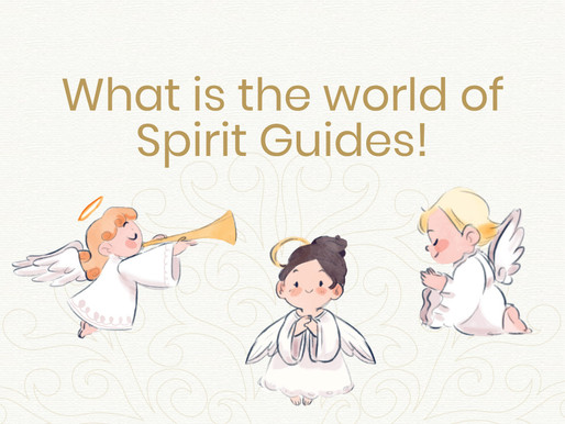 What is the world of Spirit Guides!