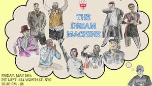 The Dream Machine - 5/18/2018