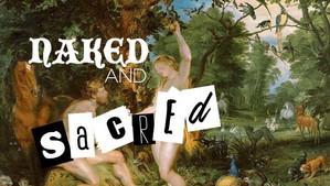 Naked and Sacred - 5/24/2019