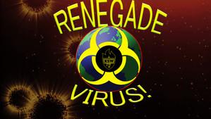 Renegade Virus - 6/15/2018