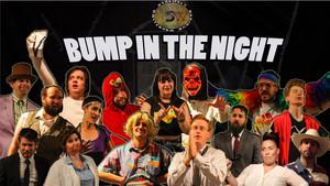 Bump In The Night - 10/20/2017