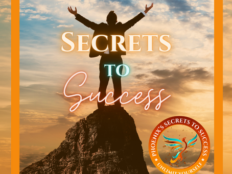 Secrets to Success...How to Unleash Your Potential!
