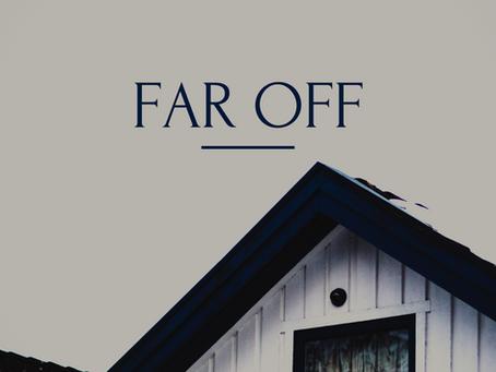 Far Off