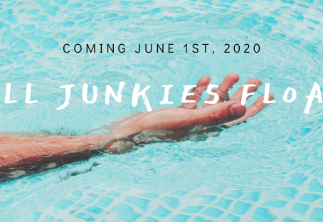ALL JUNKIES FLOAT coming June 1st, 2020!