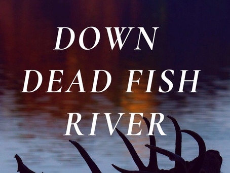 Down Dead Fish River