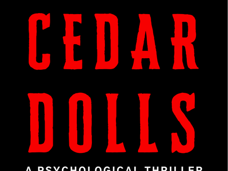 ANNOUNCING: Cedar Dolls - A new psychological thriller from Clarke Wainikka coming May 18th, 2021!