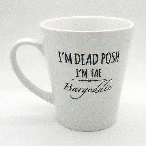 Dead Posh Latte Mug - Bargeddie