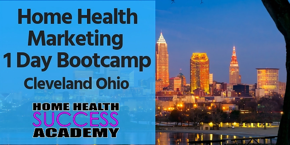 Cleveland, OH: Home Health Marketing Bootcamp