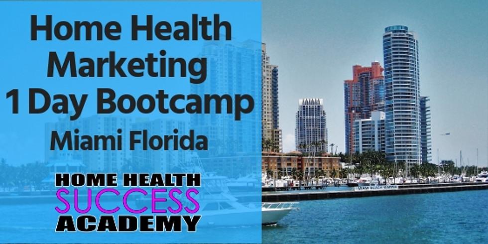 Miami Florida: Home Health Marketing Bootcamp