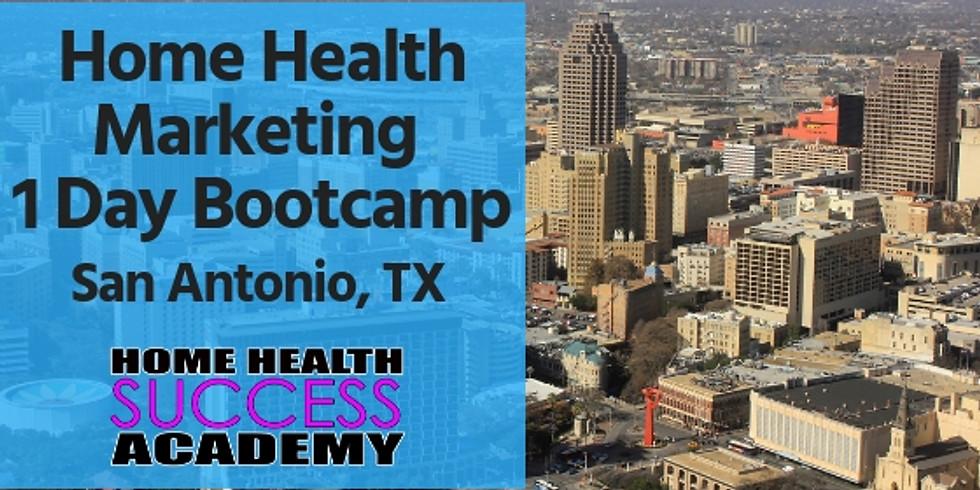 San Antonio Texas (3 Tickets Left): Home Health Marketing Bootcamp