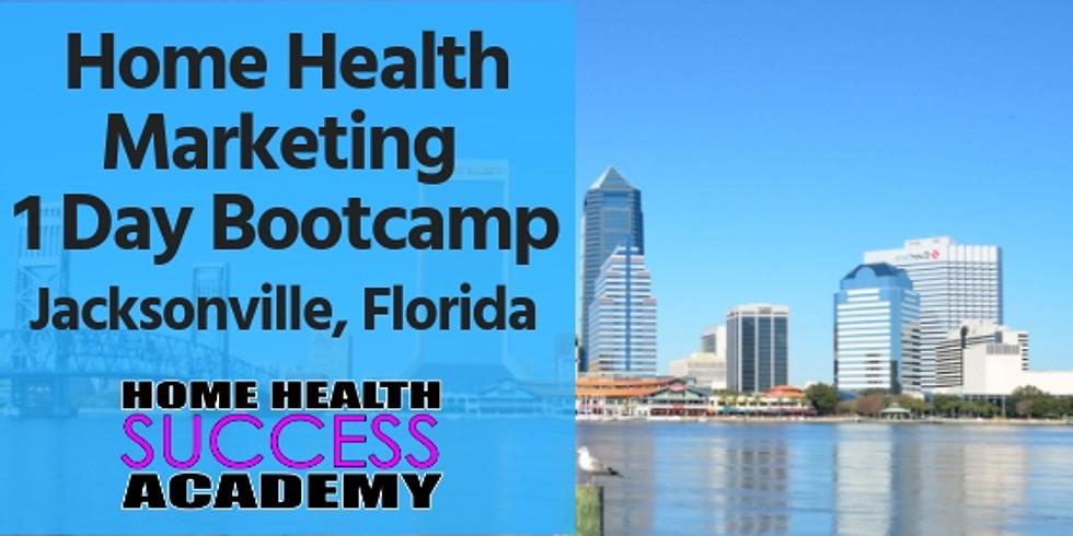 Jacksonville Florida: Home Health Marketing Bootcamp