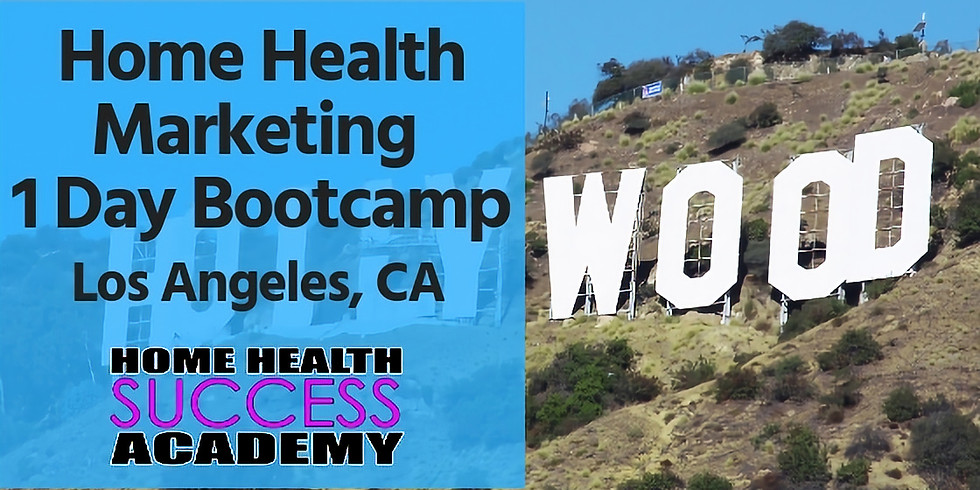 Los Angeles (SOLD OUT): Home Health Marketing Bootcamp