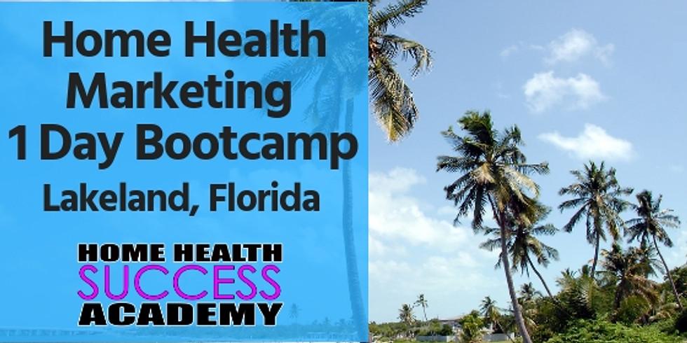 Lakeland, FL (Orlando/Tampa): Home Health Marketing Bootcamp