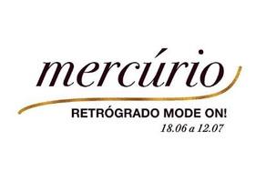 Mercúrio Retrógrado - 18.06 até 12.07