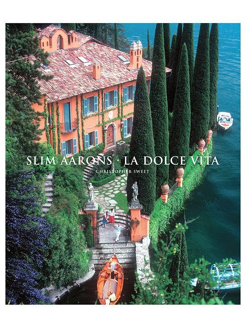 LA DOLCE VITA. Slim Aarons. Hardcover