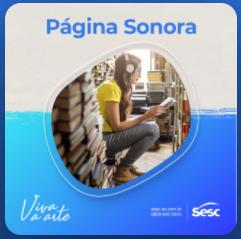 Bibliotecas do SESC lançam Podcast Página Sonora