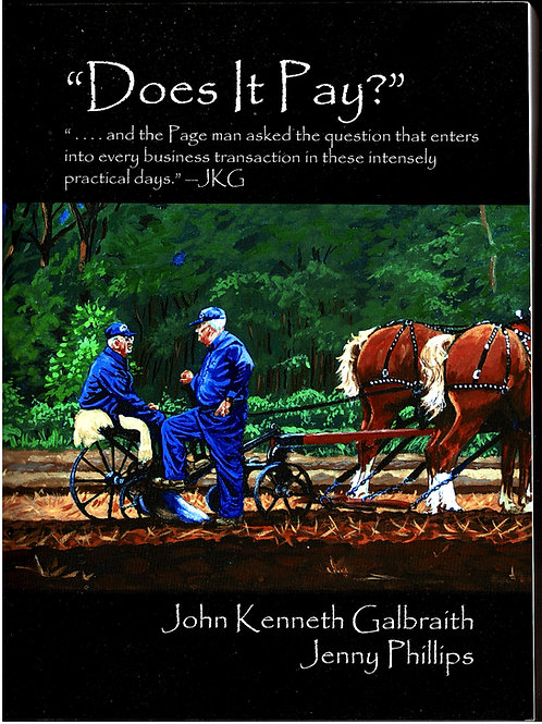 Does it Pay? by John Kenneth Galbraith and Jenny Phillips