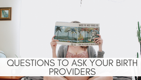 Questions to Ask Your Birth Providers