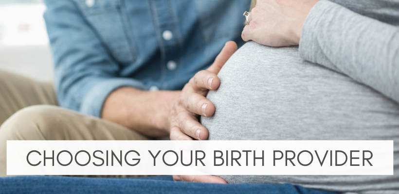 Choosing Your Birth Providers