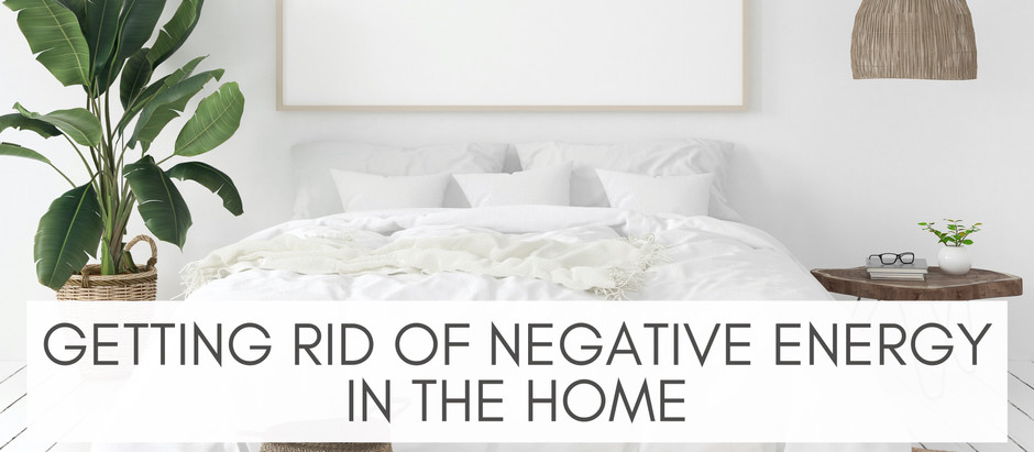 Getting Rid of Negative Energy in Your Home