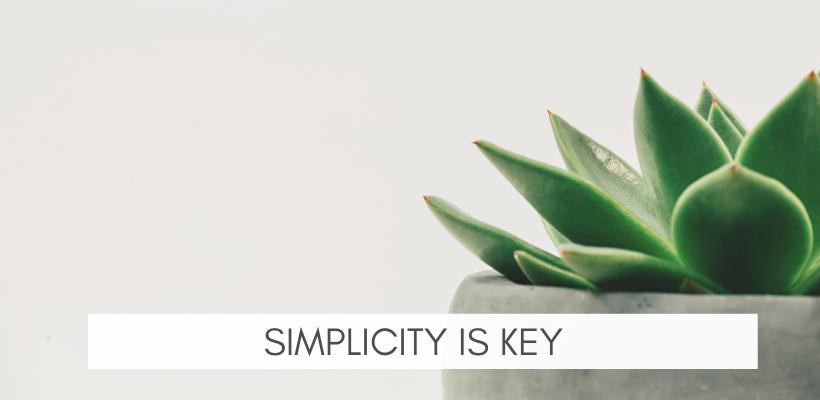 Simplicity Is Key!