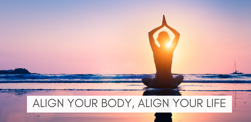 Align Your Body, Align Your Life