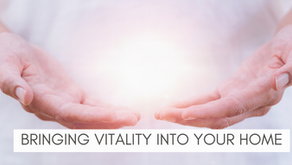 Bringing Vitality Into Your Home