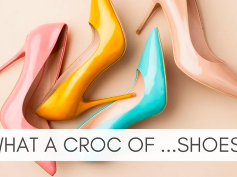 What a Croc of....Shoes!
