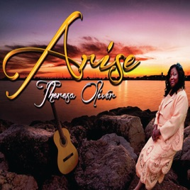 Arise by Theresa Oliver tracks 3, 6 & 7
