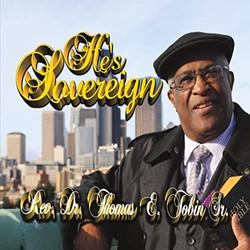 He's Sovereign by Dr. Thomas E. Tobin Sr. tracks 2, 4 & 5