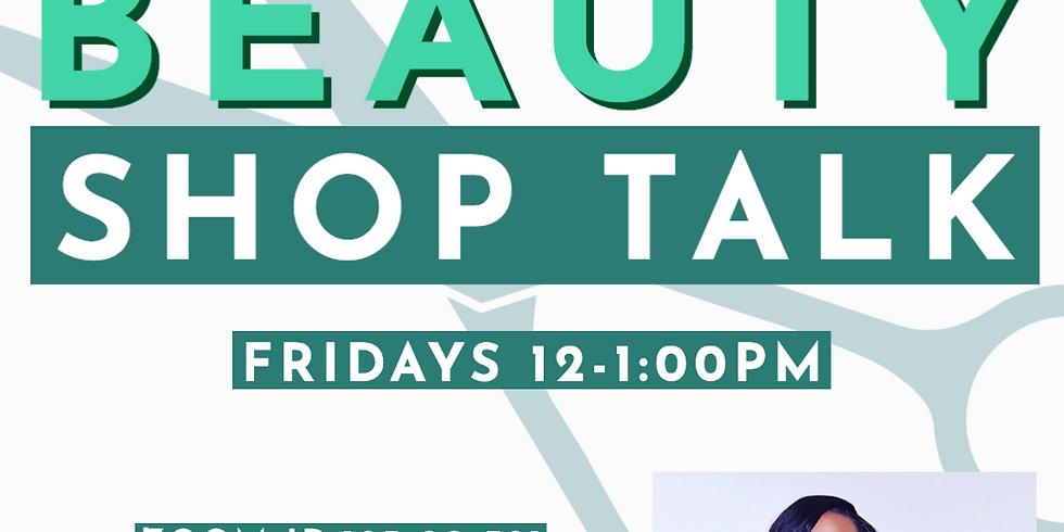Beauty Shop Talk