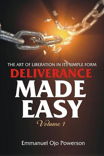 Deliverance Made Easy: Volume 1